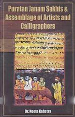 Puratan Janam Sakhis & Assemblage of Artist and Calligraphers