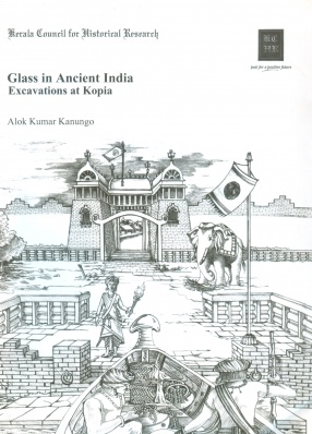 Glass in Ancient India: Excavations at Kopia