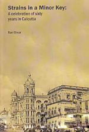 Strains in a Minor Key: A Celebration of Sixty Years in Calcutta
