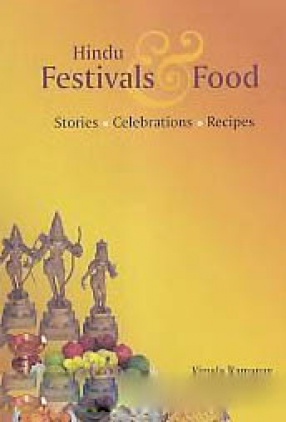 Hindu Festivals & Food: Stories, Celebrations, Recipes