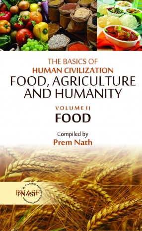 The Basics of Human Civilization: Food, Agriculture and Humanity Food, Volume II