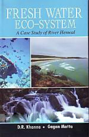 Fresh Water Eco-System: A Case Study of River Henwal