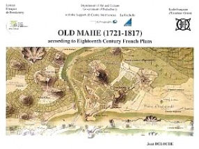 Old Mahe (1721-1817): According to Eighteenth-Century French Plans