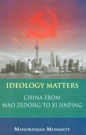 Ideology Matters: China from Mao Zedong to Xi Jinping