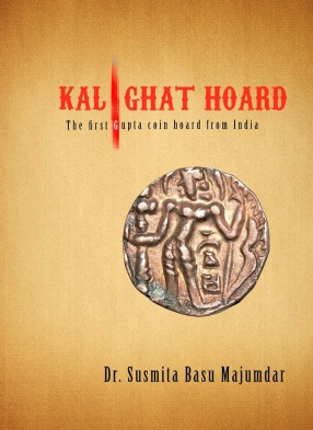 Kalighat Hoard: The First Gupta Coin Hoard from India