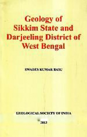 Geology of Sikkim State and Darjeeling District of West Bengal