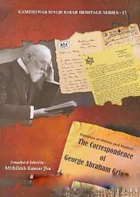 Glimpses of Mithila & Maithili: The Correspondence of George Abraham Grierson