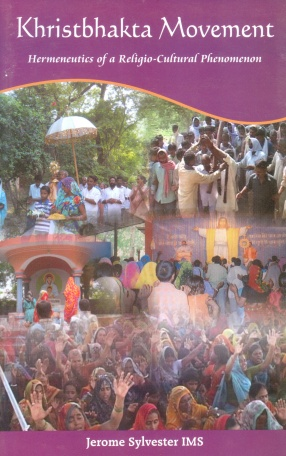 Khristbhakta Movement: Hermeneutics of A Religio-Cultural Phenomenon