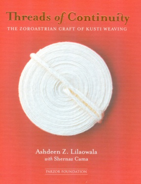 Threads of Continuity: The Zoroastrian Craft of Kusti Weaving