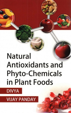 Natural Antioxidants and Phyto-Chemicals in Plant Foods