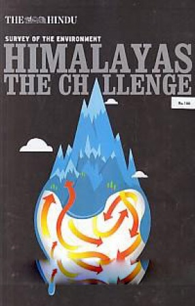 The Hindu Survey of the Environment: Himalayas the Challenge