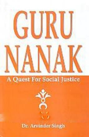 Guru Nanak: A Quest for Social Justice