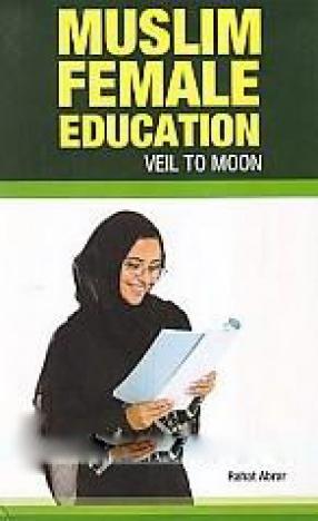 Muslim Female Education: Veil to Moon