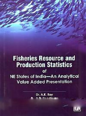 Fisheries Resource and Production statistics of NE States of India: An Analytical Value Added Presentation