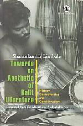 Towards An Aesthetic of Dalit Literature: History, Controversies and Considerations