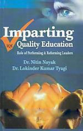 Imparting Quality Education: Role of Performing & Reforming Leaders