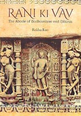 Rani Ki Vav: The Adobe of Bodhisattvas and Dakinis