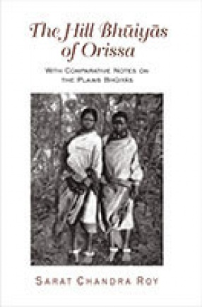 The Hill Bhuiyas of Orissa: With Comparative Notes on the Plains Bhuiyas