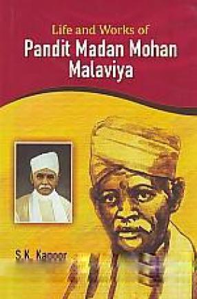 Life and Works of Pandit Mohan Malaviya