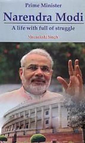 Prime Minister Narendra Modi: A Life With Full of A Struggle