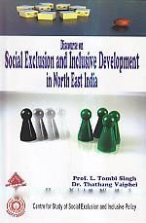 Discourse on Social Exclusion and Inclusive Development in North East India