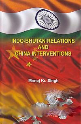 Indo-Bhutan Relations and China Interventions