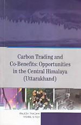 Carbon Trading and Co-Benefits: Opportunities in the Central Himalaya (Uttarakhand)