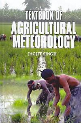 Textbook of Agricultural Meteorology
