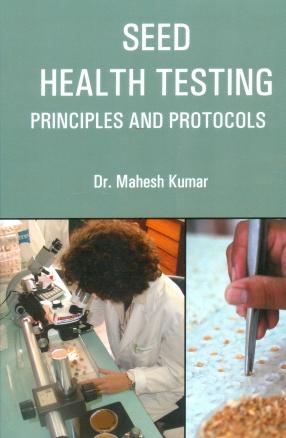 Seed Health Testing: Principles and Protocols