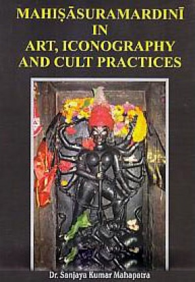Mahisauramardini in Art, Iconography and Cult Practices