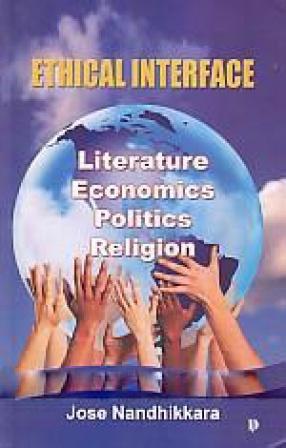 Ethical Interface: Literature, Economics, Politics, and Religion