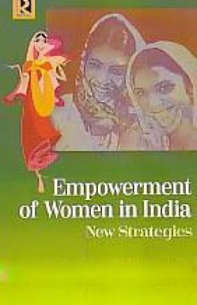 Empowerment of Women in India: New Strategies