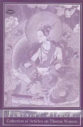 Feminine Wisdom: Collection of Articles on Tibetan Women