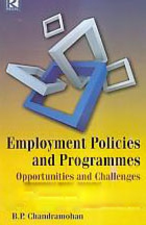 Employment Policies and Programmes: Opportunities and Challenges