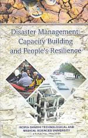 Disaster Management: Capacity Building and People's Resilience