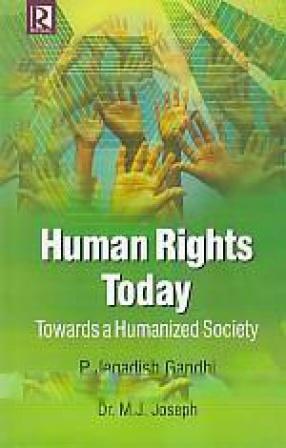 Human Rights Today: Towards a Humanized Society