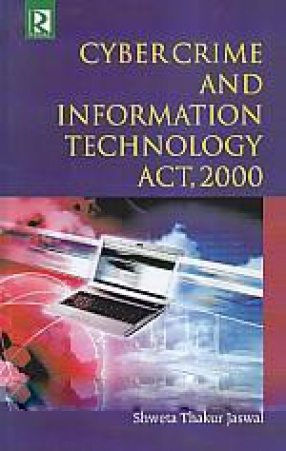 Cyber Crime and Information Technology Act, 2000