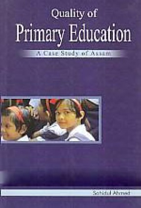 Quality of Primary Education: A Case Study of Assam