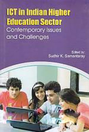 ICT in Indian Higher Education Sector: Contemporary Issues and Challenges