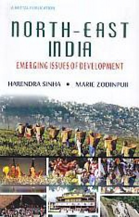 North-East India: Emerging Issues of Development