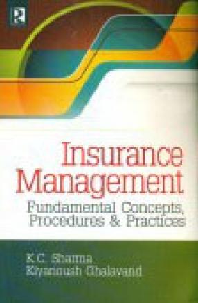 Insurance Management: Fundamental Concepts, Procedures & Practices