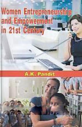 Women Entrepreneurship and Empowerment in 21st Century