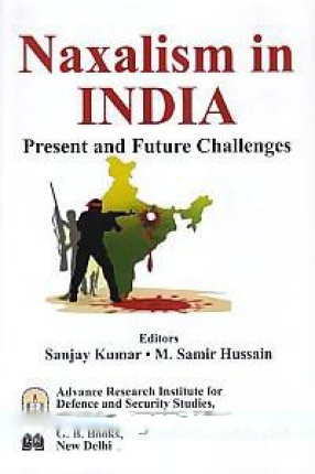 Naxalism in India: Present and Future Challenges