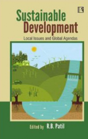 Sustainable Development: Local Issues and Global Agendas