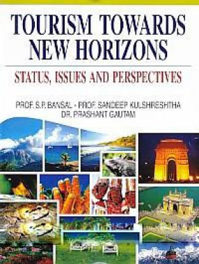 Tourism Towards New Horizons: Status, Issues and Perspectives