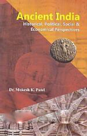 Ancient India: Historical, Political, Social and Economical Perspectives