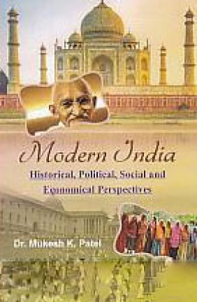 Modern India: Historical, Political, Social and Economical Perspectives
