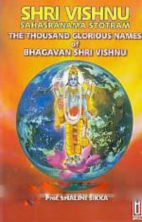 Shri Vishnu Sahasranama Stotram: The Thousand Glorious Names of Bhagavan Shri Vishnu