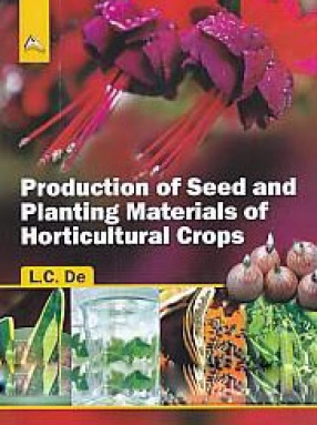 Production of Seed and Planting Materials of Horticultural Crops
