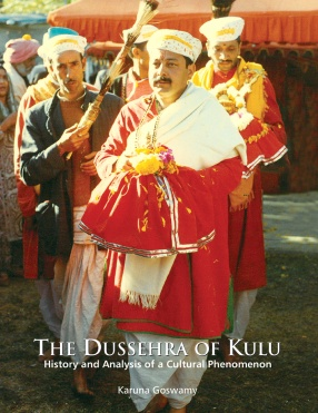 The Dussehra of Kulu: History and Analysis of a Cultural Phenomenon